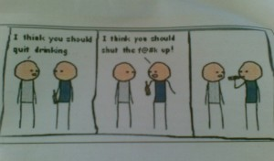 "Cyanide and Happiness - ""I think you should quit drinking..."""